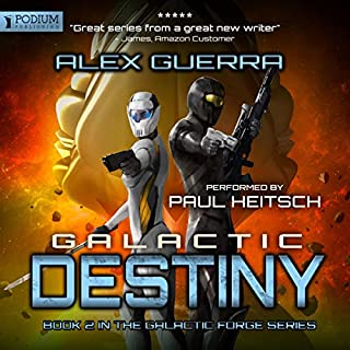 Galactic Destiny     Galactic Forge, Book 2              Written by:                                                                                                                                 Alex Guerra                               Narrated by:                                                                                                                                 Paul Heitsch                      Length: 8 hrs and 31 mins     1 rating     Overall 5.0