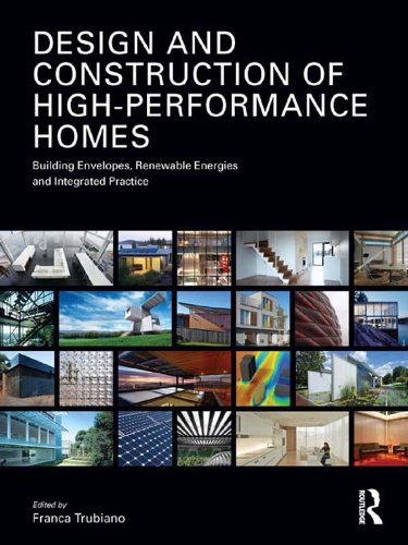 Design and Construction of High-Performance Homes: Building Envelopes, Renewable Energies and Integr