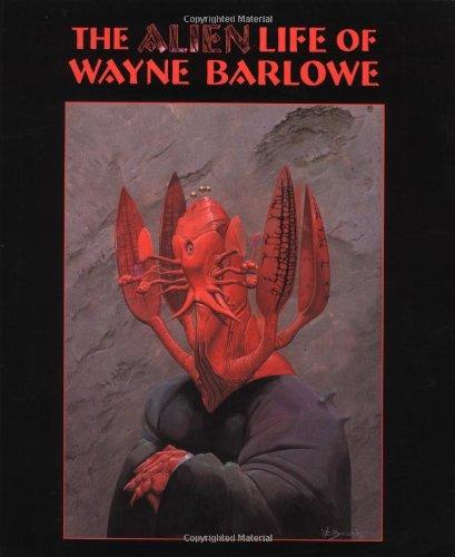 The Alien Life of Wayne Barlowe