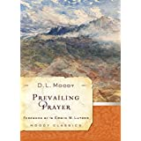 Prevailing Prayer (Moody Classics) (English Edition)