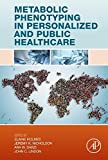 Metabolic Phenotyping in Personalized and Public Healthcare (English Edition)