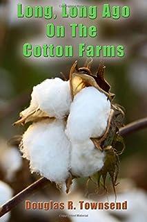 Long, Long Ago On The Cotton Farms