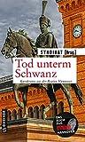 Tod unterm Schwanz (Kurzgeschichten im GMEINER-Verlag): Kurzkrimis aus Hannover