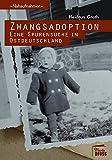 Zwangsadoption: Eine Spurensuche in Ostdeutschland (Nahaufnahmen / Biografische Reihe)