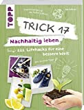 Trick 17 – Nachhaltig leben: 222...