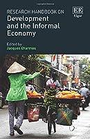 Research Handbook on Development and the Informal Economy