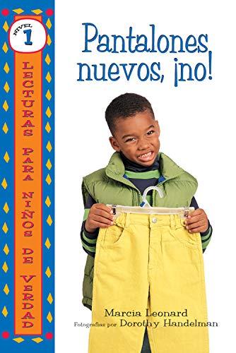 Pantalones nuevos, ¡no! (No New Pants!) (Lecturas para niños de verdad — Nivel 1 (Real Kids Readers — Level 1)) (Spanish Edition)