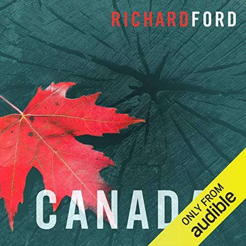 Canada                   By:                                                                                                                                 Richard Ford                               Narrated by:                                                                                                                                 Adam Sims                      Length: 14 hrs and 15 mins     5 ratings     Overall 4.0