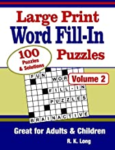 Large Print Word Fill-In Puzzles, Volume 2: 100 Full-Page Word Fill-In Puzzles, Great for Adults & Children