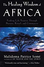 The Healing Wisdom of Africa by Malidoma Patrice Some (1999-09-13)