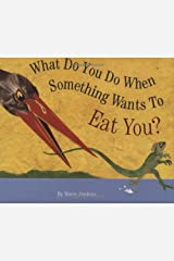 What Do You Do When Something Wants To Eat You? Kindle Edition