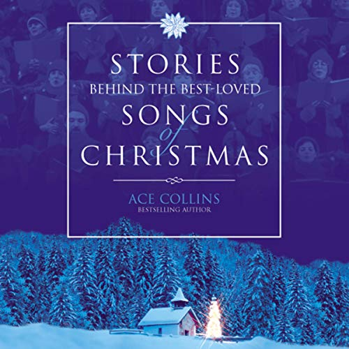 Stories Behind the Best-Loved Songs of Christmas audiobook cover art