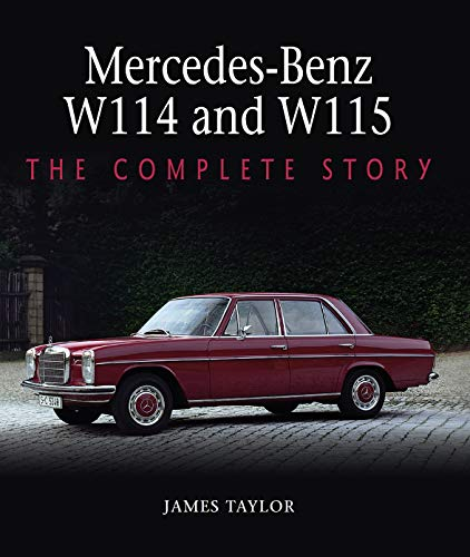 Mercedes-Benz W114 and W115: The Complete Story (English Edition)