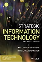 Strategic Information Technology: Best Practices to Drive Digital Transformation (Wiley CIO)