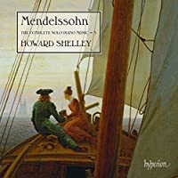 Mendelssohn: Complete Solo Piano Music Vol.3 by Howard Shelley