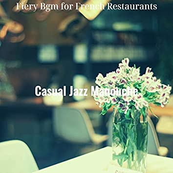 Fiery Bgm for French Restaurants