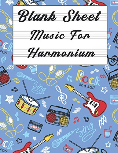 Blank Sheet Music For Harmonium: Music Manuscript Paper, Clefs Notebook,(8.5 x 11 IN) 120 Pages,120 full staved sheet, music sketchbook, Composition ... | gifts Standard for students / Professionals