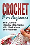 CROCHET: Crochet for Beginners: The Ultimate Step...