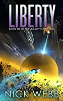 Liberty: Book 6 of the Legacy Fleet Series (English Edition)