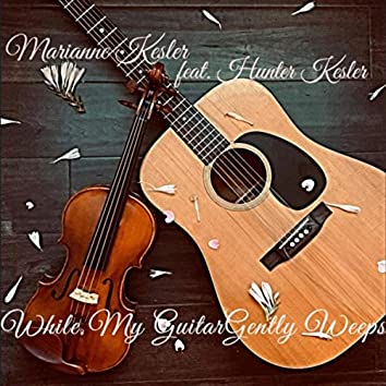 While My Guitar Gently Weeps (feat. Hunter Kesler)