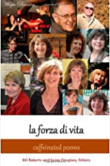 la forza di vita: Caffeinated Poems Paperback