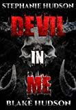 the devil in me - DEVIL IN ME: A Dark, Paranormal Romance Thriller