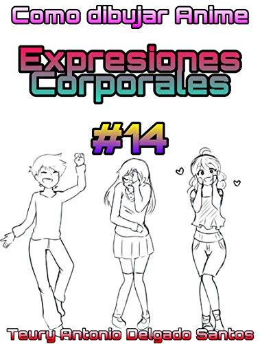 Como Dibujar anime: Expresiones corporales (Curso dibujo manga para principiantes nº 14)