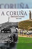 A Coruña. Nostalgia e ilusión