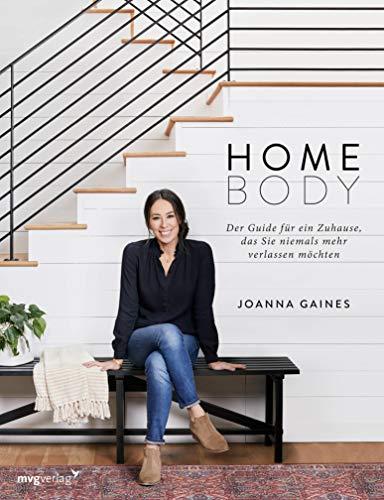 Homebody: Der Guide für ein Zuhause, das Sie niemals mehr verlassen möchten