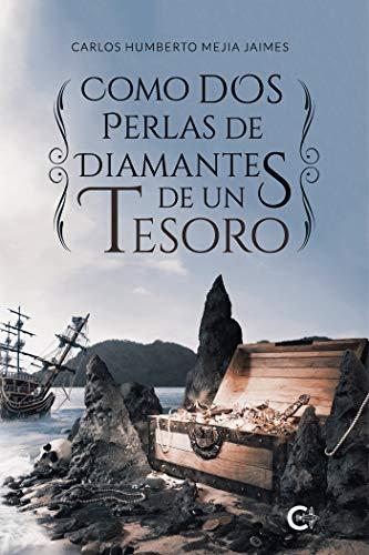 Como dos perlas de diamantes de un tesoro de Carlos Humberto Mejía Jaimes