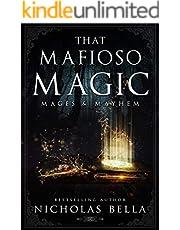 That Mafioso Magic: A Dark Mafia Paranormal Romance (Mages & Mayhem Book 1)