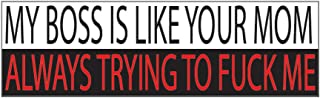 Black & White Large Funny Auto Car Decal Bumper Sticker Truck RV Boat Window My Boss Is Like Your Mom