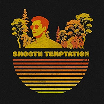 Smooth Temptation