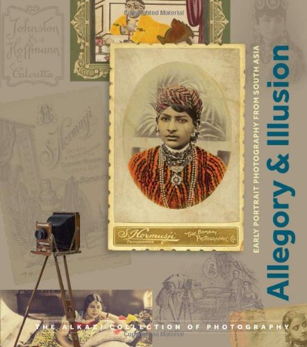 Allegory and Illusion: Early Portrait Photography from South Asia (Alkazi Collection of Photography) download ebooks PDF Books