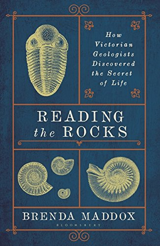 Download Reading the Rocks: How Victorian Geologists Discovered the Secret of Life 1408879603