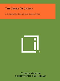 The Story of Shells: A Guidebook for Young Collectors