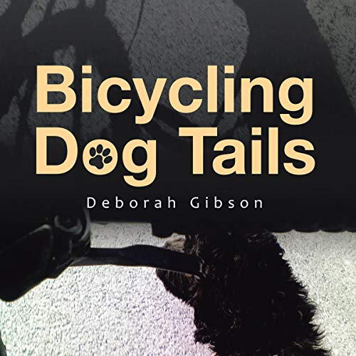 Bicycling Dog Tails Audiobook By Deborah Gibson cover art