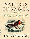 Nature's Engraver: A Life of Thomas Bewick