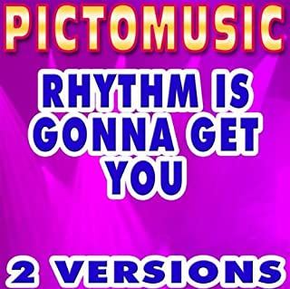 Rhythm Is Gonna Get You (Lead Vocal Version) [Karaoke Version In The Style Of Gloria Estefan]