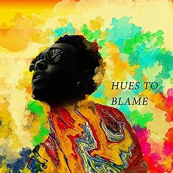 Hues to Blame