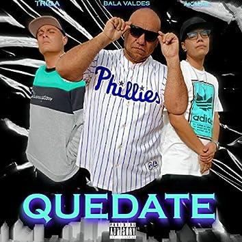Quedate (feat. Triga el Tren & Akaeme)