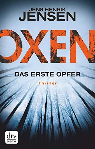 Oxen. Das erste Opfer: Thriller (Niels-Oxen-Reihe 1)