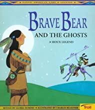 Brave Bear and the Ghosts: A Sioux Legend (Native American Legends)