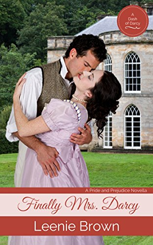 Finally Mrs. Darcy (Dash of Darcy and Companions Collection Book 1) by [Leenie Brown]