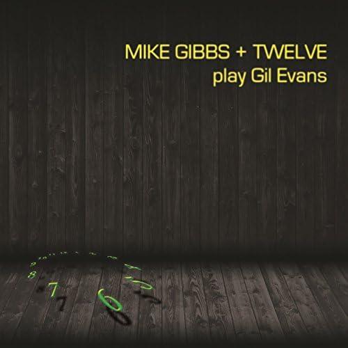 Mike Gibbs & Twelve