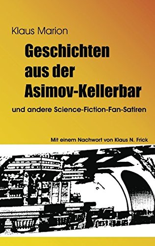 Geschichten aus der Asimov-Kellerbar: und andere Science-Fiction-Fan-Satiren