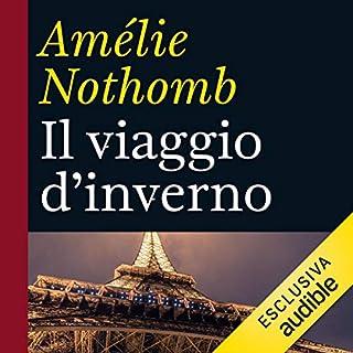 Il viaggio d'inverno                   Di:                                                                                                                                 Amélie Nothomb                               Letto da:                                                                                                                                 Andrea Beltramo                      Durata:  2 ore e 3 min     17 recensioni     Totali 3,5