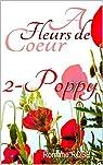 A fleurs de coeur - Poppy par Rose