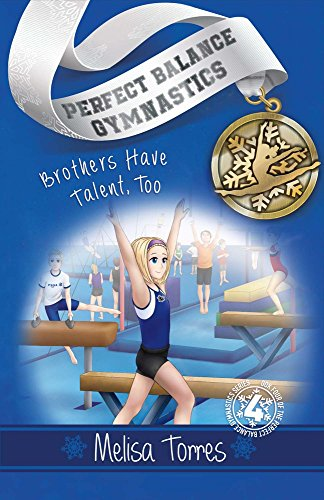 Compare Textbook Prices for Brothers Have Talent, Too Perfect Balance Gymnastics Series Book 4  ISBN 9781543905595 by Torres, Melisa,Ramos, Daniel,Arnold, Carrie