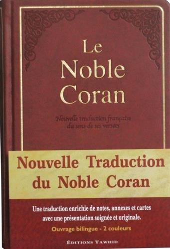 Le Noble Coran : Nouvelle traduction française du sens de ses versets, standard, relié, couverture rigide